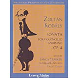 Kodaly Zoltan Sonata for Cello and Piano, Op. 4. Edited by Janos Starker and Emilio Colon. Ludwig