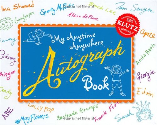 My Anytime, Anywhere, Autograph Book (Klutz) pdf epub