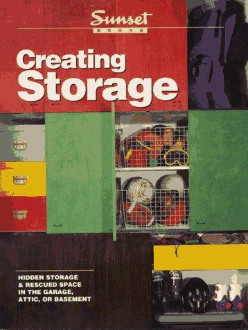 Creating Storage: Hidden Storage & Rescued Space in the Garage, Attic, or Basement