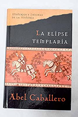 La elipse templaria: Amazon.es: CABALLERO, ABEL, CABALLERO, ABEL ...