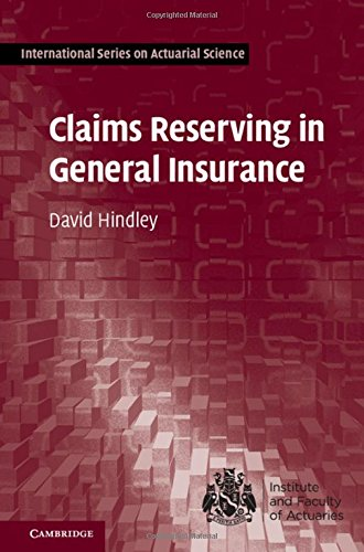 Claims Reserving In General Insurance  International Series On Actuarial Science