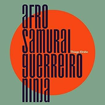 Afro Samurai Guerreiro Ninja by Thiago Elniño on Amazon ...