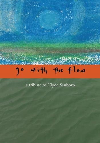 Image of Go with the Flow: A Tribute to Clyde Sanborn