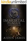 Immortal Plague (The Judas Chronicles Book 1)