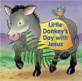 Little Donkey's Day with Jesus, Alice Joyce Davidson, 0310971691