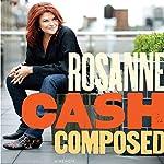 Composed: A Memoir | Rosanne Cash