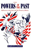 The Powers of the Past : Reflections on the Crisis and the Promise of History, Kaye, Harvey J., 0816621217