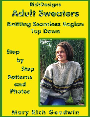 Adult Sweaters: Knitting Seamless Raglan Top Down: Step by Step Patterns and Photos