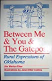 img - for Between Me & You & the Gatepost: Rural Expressions of Oklahoma (The Oklahoma Legacies Series) book / textbook / text book