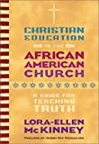 Christian Education in the African American Church: A Guide for Teaching Truth