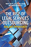 The Rise of Legal Services Outsourcing: Risk and Opportunity by Mary Lacity (2014-04-24)