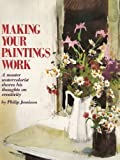 Making Your Paintings Work, Philip Jamison, 0823029980