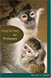Parenting for Primates, Smith, Harriet J., 0674019385