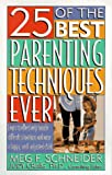 25 of the Best Parenting Techniques Ever, Meg F. Schneider and Judi Craig, 0312961782