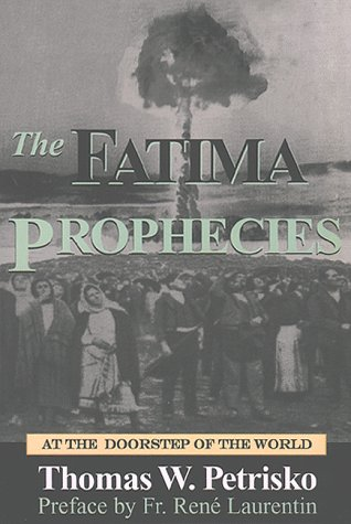 The Fatima Prophecies : At the Doorstep of the World