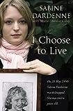 I Choose to Live, Sabine Dardenne, 1844082105