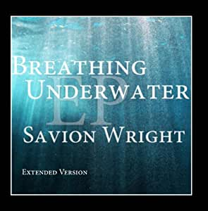 Breathing Underwater EP (Extended Version)
