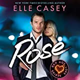 Rose: Red Hot Love, Book 3