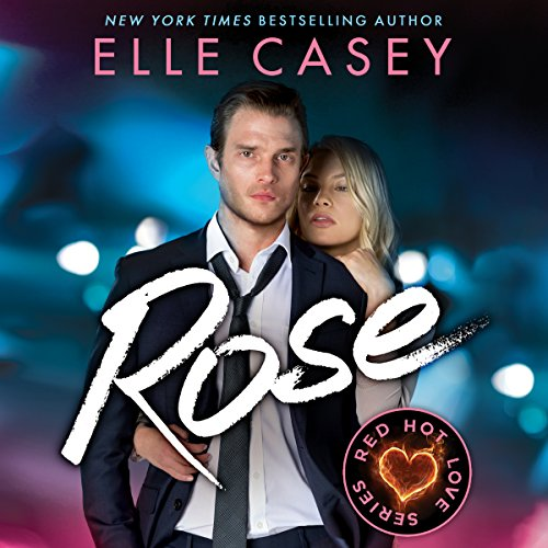 Rose: Red Hot Love, Book 3 by Brilliance Audio