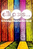img - for Ellipsis: An Anthology of Humorous Short Stories book / textbook / text book
