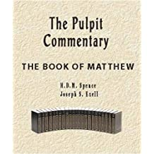 The Pulpit Commentary-Book of Matthew (New Testament)