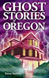 Image of Ghost Stories of Oregon