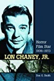 Lon Chaney, Jr., Don G. Smith, 0786418133
