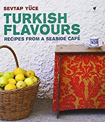 Turkish Flavours: Recipes from a Seaside Cafe