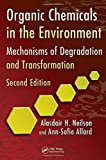 img - for Organic Chemicals in the Environment: Mechanisms of Degradation and Transformation, Second Edition 2nd edition by Neilson, Alasdair H., Allard, Ann-Sofie (2012) Hardcover book / textbook / text book