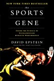 Image of The Sports Gene: Inside the Science of Extraordinary Athletic Performance