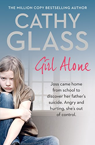 Girl Alone: Joss came home from school to discover her father's suicide. Angry and hurting, she's out of control. cover