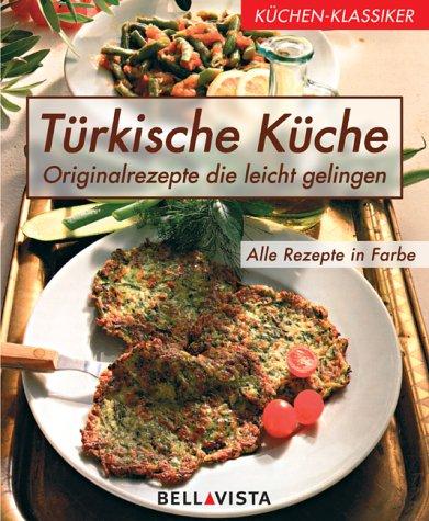 Türkische Küche - Original-Repezte, die leicht gelingen: Amazon.de ...
