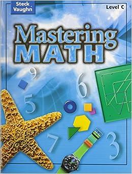 Steck-Vaughn Mastering Math: Student Edition Level C