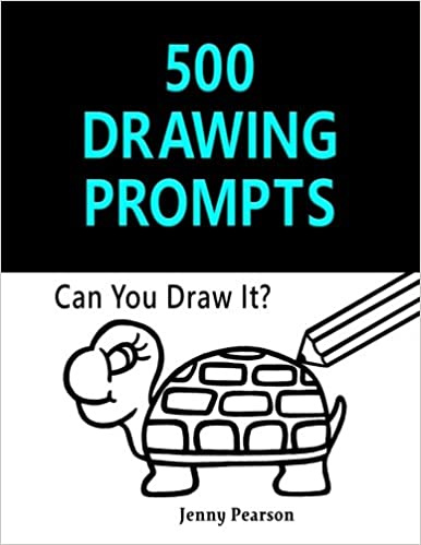 500 Drawing Prompts Can You Draw It Challenge Your Artistic