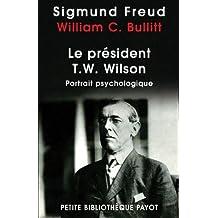 Président T.W. Wilson (Le) [nouvelle édition]: Portrait psychologique