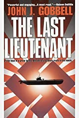 The Last Lieutenant: In The Heat Of A Great Battle, The Fate Of A Country Rests In His Hands...
