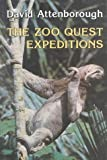 The Zoo Quest Expeditions: Travels in Guyana, Indonesia and Paraguay
