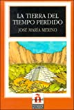 img - for La Tierra del Tiempo Perdido (Leer en Espanol: Level 4) (Spanish Edition) book / textbook / text book