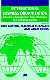 img - for International Business Organization: Subsidiary Management, Entry Strategies and Emerging Markets book / textbook / text book