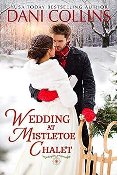 Wedding at Mistletoe Chalet: A heartwarming small town Christmas romance