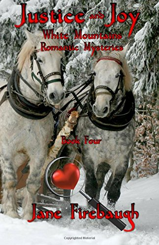 Download Justice and Joy (White Mountains Romantic Mysteries) (Volume 4) PDF
