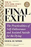 Final Exit: The Practicalities of Self-Deliverance and Assisted Suicide for the Dying, 3rd Edition