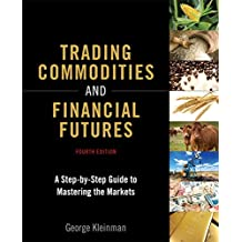 Trading Commodities and Financial Futures: A Step-by-Step Guide to Mastering the Markets (paperback) (4th Edition)