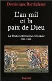 img - for L'an mil et la paix de Dieu: La France chre tienne et fe odale, 980-1060 (French Edition) book / textbook / text book