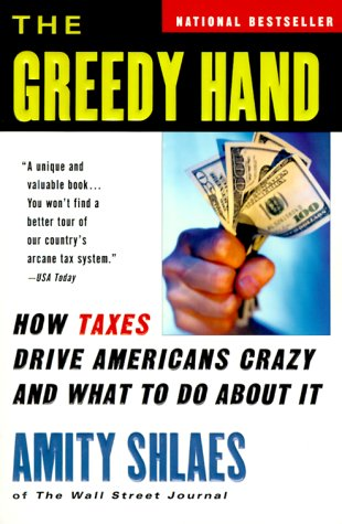 The Greedy Hand: How Taxes Drive Americans Crazy and What to Do About It pdf