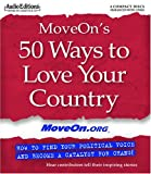 img - for MoveOn's 50 Ways To Love Your Country: How To Find Your Political Voice And Become A Catalyst For Change book / textbook / text book