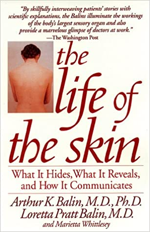 Kết quả hình ảnh cho The Life of the Skin: What It Hides, What It Reveals, and How It Communicates""