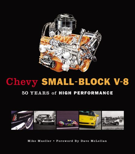 Chevy Small-Block V-8: 50 Years of High Performance (10 X - Rebuild Block Chevy Small