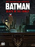 Batman: Death in the Family DC Showcase Animated Shorts Collection MFV (4K Ultra HD/Blu-ray Combo Pack)
