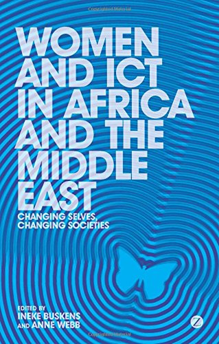 Download Women and ICT in Africa and the Middle East: Changing Selves, Changing Societies ebook